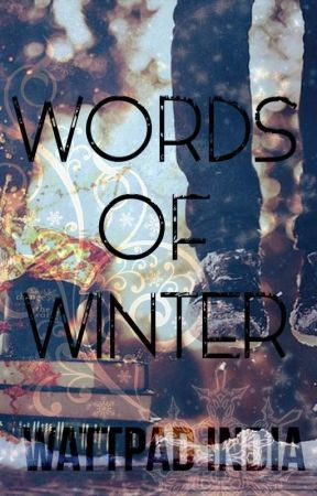 Words of Winter by IndiaCentral