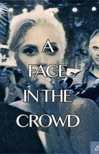 A Face in the Crowd by thefanficwriter13