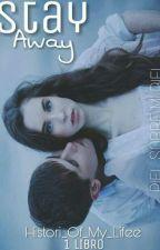 Stay Away : Broken Feelings 1 Libro by Histori_Of_My_Lifee