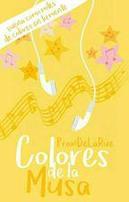 Colores De La Musa by ProxiDeLaRue