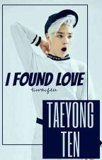 I Found Love //「taeten」 by tiwaifeu