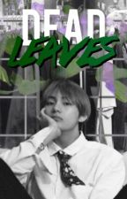 dead leaves + bts kim taehyung by agustcee