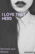 I Love That Nerd by ghost_writer13
