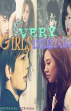 EVERY GIRLS DREAM ♥ by Jeckajeckjeck