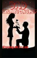 Bad Relationship by sempakIrzan
