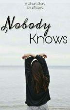 Nobody Knows  by putriiasih_