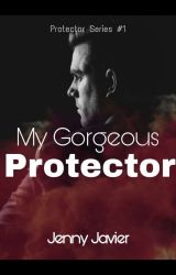 My Gorgeous Protector by heydazzlinggirl