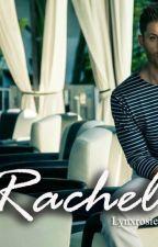 RACHEL by lynxrosie