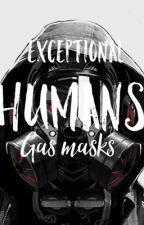 Exceptional Humans: Gas Masks by PenNameSCR