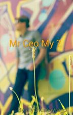 Mr Ceo My ? by alyahumayra_p