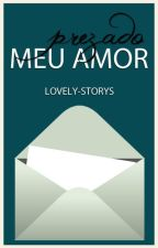 Prezado meu amor by Lovely-Storys