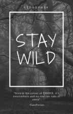Stay Wild by Saleme14