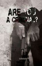 Are you a criminal? by iofetele