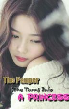 The Pauper Who Turns Into A Princess by Avril_Pendleton