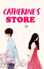 Catherine's Store || [ON-GOING] by sewmin