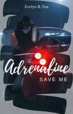 Adrenaline - Save me /#GoldenStoryAward2018 by Creazy_Jumper