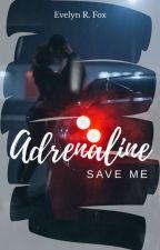 Adrenaline - Save me /#GoldenStoryAward2018 by Creazy_Jumper