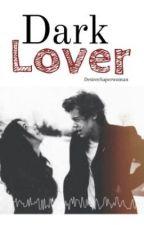 Dark Lover (Sequel Bad Teacher) ✔ by DesireeSuperwoman