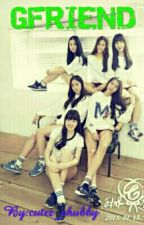 Gfriend Written By cutez_chubby      (COMPLETED) by cutez_chubby