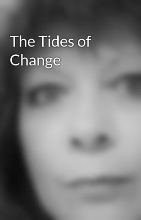 The Tides of Change by YvonneHorton