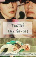 Te&Tet The Series (KTH + PJM) by kim_rere