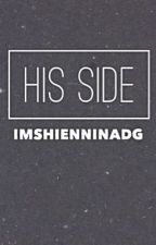 His Side  by imshienninadg