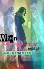 When Miss. Gangster meets Mr. Gangster by Venice_Zafira