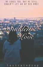 Sudden Love (SharCis) by lostraindrop