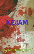 KEJAM by ADILAHMURAT
