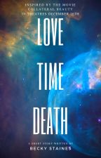 Love - Time - Death by BeckyStaines