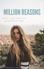 Million Reasons  by maryandpaolastories