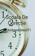 Scoala De Corecție by AndreeaDeea371