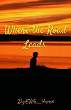 Where the road leads. (Coming Soon)  by Ebifa_Favour