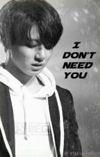 I DON'T NEED YOU~ BTS- VKOOK by Kinzoku7