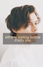 Kill that feeling before it kills you  by _hiweirdo