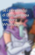 Se i personaggi di Danganronpa avessero Whatsapp by M17Boi
