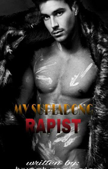 My Supladong rapist