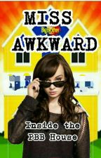 Miss Awkward Inside The PBB House by Mackymax0407