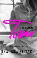 O mundo de Tom - Série Pandora - Livro II (Degustação) by Thalibetineli