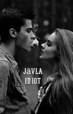 Jävla idiot. //  f.s by carla_foooer