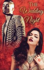 The Wedding Night || z.m. one shot by zivacious