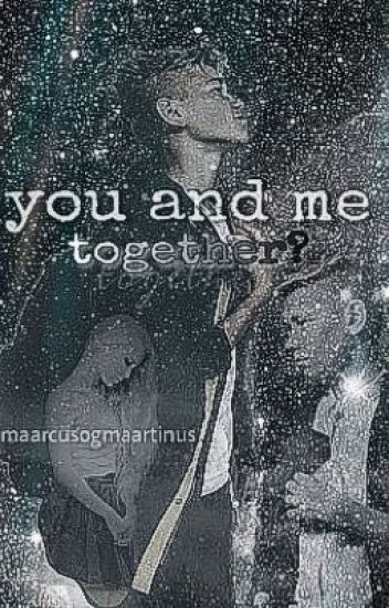 You and me, together? | M&M