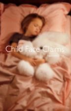 Child Face Claims by hazoverdose