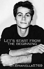 Let's start from the beginning // Dylan O'brien by Infieernoo