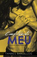 Completamente Meu (DEGUSTAÇÃO) by TamiresBarcellos