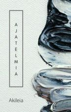 Ajatelmia - kirja täynnä ajatuksia by Akileia