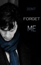 Don't Forget Me / SHERLOCK / by sad_watermelon