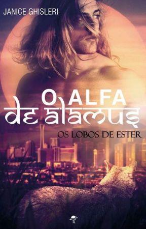O ALFA DE ALAMUS (Série Os Lobos de Ester - Livro 4) by JaniceGhisleri
