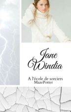 Jane Windia à l'école des sorciers  Terminée, En Correction   by magicmonde