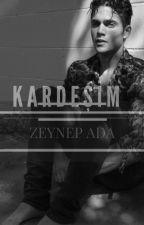 KARDEŞİM by zeynepada1